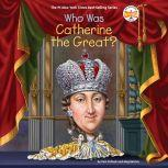 Who Was Catherine the Great?, Pam Pollack