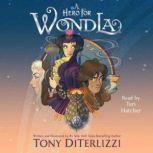 A Hero for WondLa, Tony DiTerlizzi
