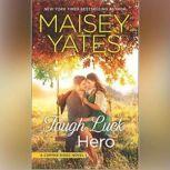 Tough Luck Hero (Copper Ridge Series), Maisey Yates