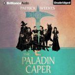 The Paladin Caper, Patrick Weekes