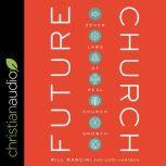 Future Church 7 Laws of Real Church Growth, Cory Hartman