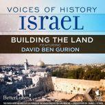 Voices of History Israel: Building the Land, David Ben Gurion