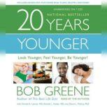 20 Years Younger Look Younger, Feel Younger, Be Younger!, Bob Greene