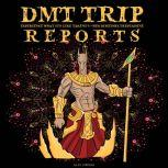 DMT Trip Reports - Experience What It's Like Taking 5-MEO Dimethyltrptamine, Alex Gibbons