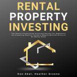 Rental Property Investing, Ken Abel