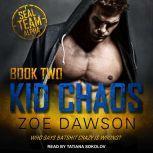 Kid Chaos, Zoe Dawson