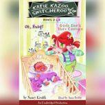 Katie Kazoo, Switcheroo: Books 3 and 4 Katie Kazoo, Switcheroo #3: Oh Baby!; Katie Kazoo, Switcheroo #4: Girls Don't Have Cooties, Nancy Krulik