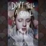 Don't Tell a Soul, Kirsten Miller