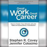 Great Work Great Career, Stephen R. Covey