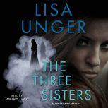 The Three Sisters A Whispers Story, Lisa Unger
