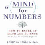 A Mind for Numbers How to Excel at Math and Science (Even If You Flunked Algebra), Barbara Oakley