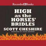 High as the Horses' Bridles, Scott Cheshire
