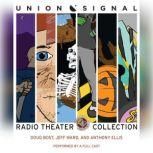 The Union Signal Radio Theater Collection, Doug Bost; Jeff Ward; Anthony Ellis