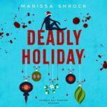 Deadly Holiday, Marissa Shrock