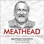 Meathead The Science of Great Barbecue and Grilling, Meathead Goldwyn