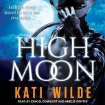 High Moon, Kati Wilde