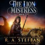 Lion Mistress, The: Book 2, R. A. Steffan