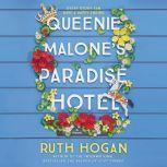 Queenie Malone's Paradise Hotel A Novel, Ruth Hogan