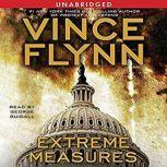 Extreme Measures A Thriller, Vince Flynn