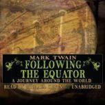 Following the Equator A Journey around the World, Mark Twain