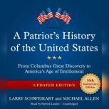 A Patriots History of the United States, Updated Edition From Columbuss Great Discovery to Americas Age of Entitlement, Larry Schweikart; Michael Allen