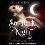 So Dark the Night, Elle Cross