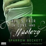 All's Fair in Love and Mastery Masters Unleashed, Book Five, Sparrow Beckett