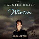 Haunted Heart, The: Winter, Josh Lanyon