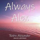 Always Alex, Robin Alexander