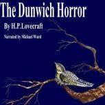 The Dunwich Horror , H P Lovecraft