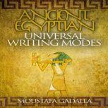 Ancient Egyptian Universal Writing Modes, Moustafa Gadalla