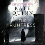 The Huntress A Novel, Kate Quinn