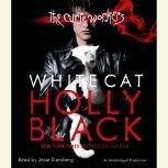 White Cat The Curse Workers, Book One, Holly Black