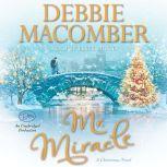Mr. Miracle A Christmas Novel, Debbie Macomber