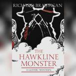 The Hawkline Monster A Gothic Western, Richard  Brautigan