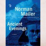 Ancient Evenings, Norman Mailer