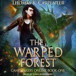 The Warped Forest, Thomas K. Carpenter