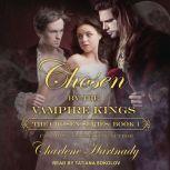 Chosen by the Vampire Kings, Charlene Hartnady