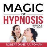 Magic of Hypnosis Bundle, 2 in 1 Bundle: Art of Hypnosis and Self Hypnosis, Robert Dane