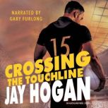 Crossing the Touchline An Auckland Med. Story, Jay Hogan