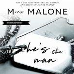 He's the Man, M. Malone