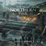 The Great Northern War, James E. Wisher