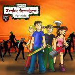 Zombie Apocalypse for Kids Four Teenagers on a Dangerous Journey, Jeff Child
