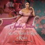 All the Ways to Ruin a Rogue The Debutante Files, Sophie Jordan