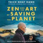 Zen and the Art of Saving the Planet, Thich Nhat Hanh