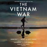 The Vietnam War An Intimate History, Geoffrey C. Ward