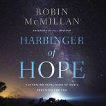 Harbinger of Hope A Startling Revelation of Goda€™s Provision for You, Robin McMillan