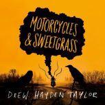 Motorcycles & Sweetgrass, Drew Hayden Taylor