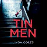 Tin Men, Linda Coles