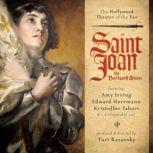 Saint Joan A Chronicle Play in Six Scenes and an Epilogue, Bernard Shaw